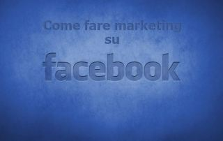 fare marketing su facebook